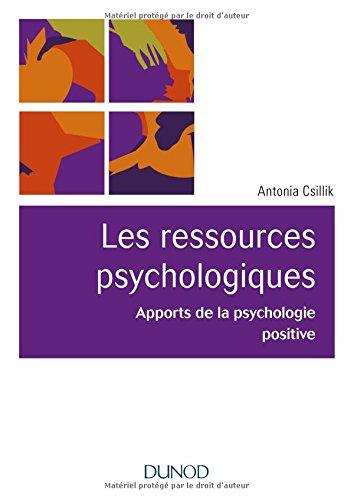 Les ressources psychologiques - Apports de la psychologie positive