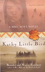Kathy Little Bird: A Mrs. Mike Novel