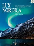 Lux Nordica: Romantic Pieces from Scandinavia for Flute and Piano (Querflöte und Klavier. Mittelschwer-Schwer)