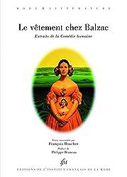 Le vêtement chez Balzac: Extraits de la Comédie humaine (Mode & littérature)