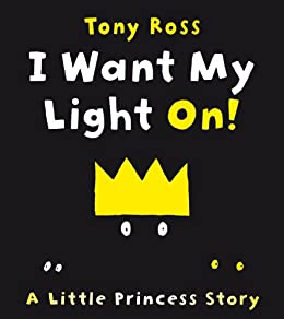 I Want My Light On! (Little Princess eBooks Book 11) by [Ross, Tony]