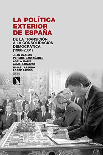 La política exterior de España: De la Transición a la consolidación democrática (1986-2001) (Investigación y debate)