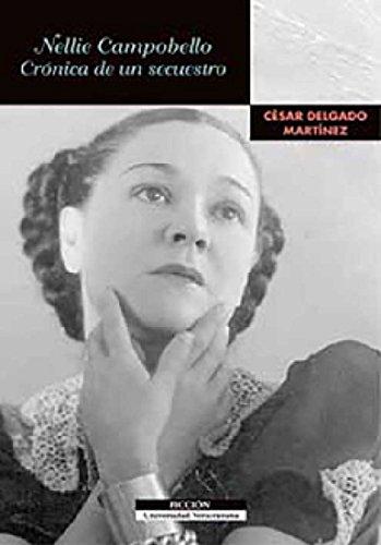 Nellie Campobello: Crónica de un secuestro por César Delgado Martínez