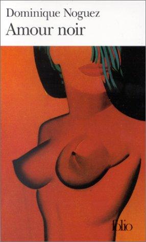 Amour noir - Prix Femina 1997