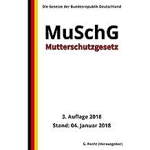 Mutterschutzgesetz - MuSchG, 3. Auflage 2018