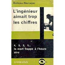 Boileau-Narcejac. L'Ingénieur aimait trop les chiffres [Reliure inconnue]