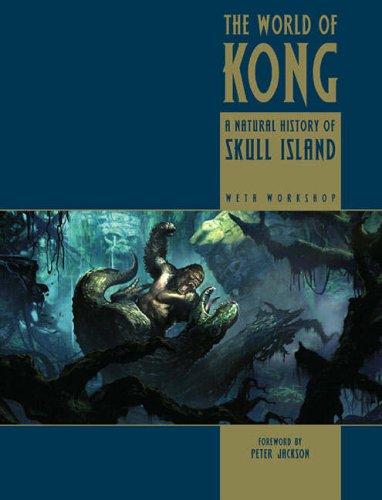 The World of Kong: A Natural History of Skull Island (King Kong)