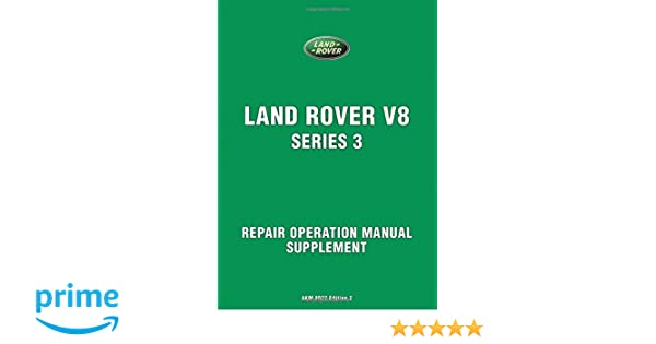 land rover v8 series 3 repair operation manual supplement official rh amazon co uk Old Land Rover Discovery Rover V8 Engine 2001 4.0