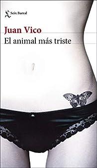 El animal más triste par Juan Vico
