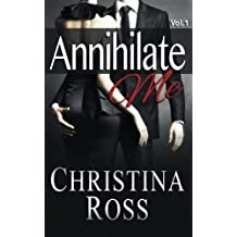 Annihilate Me, Vol. 1 (Volume 1) by Christina Ross (2013-06-14)
