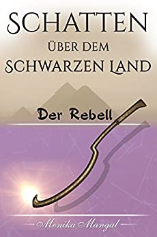 Schatten über dem Schwarzen Land: Der Rebell