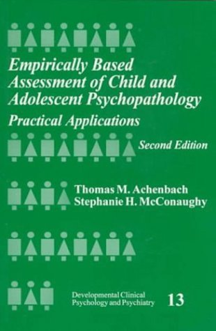 Empirically Based Assessment of Child and Adolescent Psychopathology: Practical Applications (Developmental Clinical Psychology and Psychiatry)