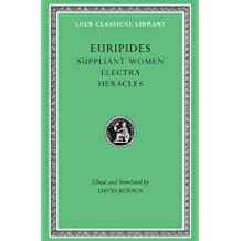 "3: Suppliant Women: ""Suppliant Women"", ""Electra"", ""Heracles"" (Loeb Classical Library): ""Suppliant Women"", ""Electra"", ""Heracles"", ""Trojan Women"""