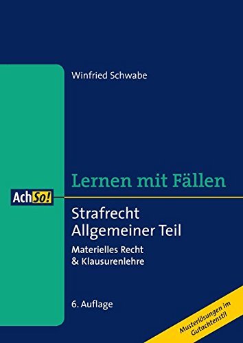 Strafrecht Allgemeiner Teil: Materielles Recht & Klausurenlehre (AchSo! Lernen mit Fällen)