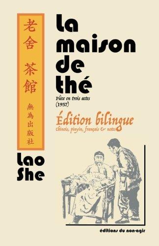 La maison de thé (édition bilingue): édition bilingue chinois, français, pinyin et notes par Lao She