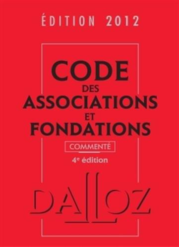 Code des associations et fondations 2012, commenté - 4e éd. par Stéphanie Damarey, Thierry Guillois, Sylvie de Vendeuil, Christelle de Gaudemont