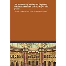 An elementary history of England, with illustrations, tables, maps, and plans