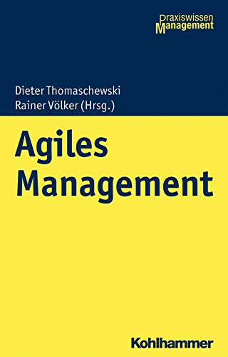 Agiles Management (Praxiswissen Management)