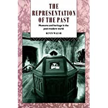 [The Representation of the Past: Museums and Heritage in the Post-Modern World] (By: Kevin Walsh) [published: July, 1992]