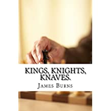 Kings, Knights, Knaves. (The Poetry of James Burns Book 20) (English Edition)