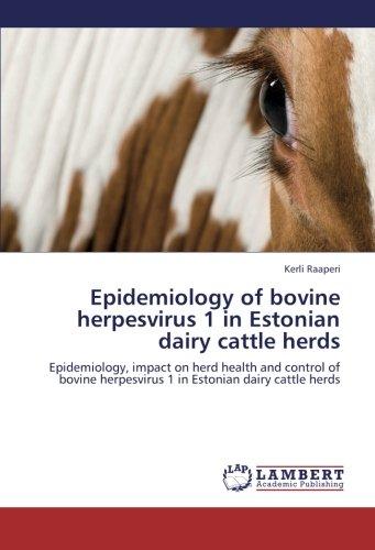 Epidemiology of Bovine Herpesvirus 1 in Estonian Dairy Cattle Herds por Raaperi Kerli
