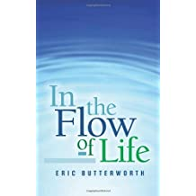 In the Flow of Life by Eric Butterworth (1-Jan-1995) Paperback