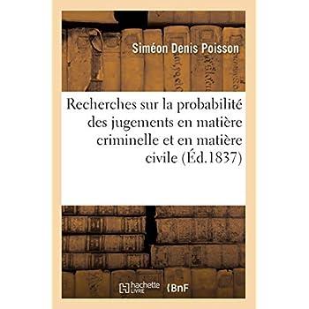 Recherches sur la probabilité des jugements en matière criminelle et en matière civile (Éd.1837)