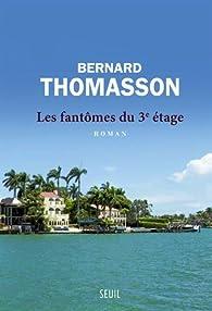 Les fantômes du 3e étage par Bernard Thomasson