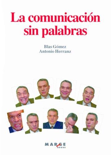 La comunicación sin palabras por Blas Gómez Gómez