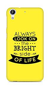 Amez Always look on the Bright Side of Life Back Cover For HTC Desire 626 LTE