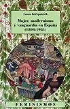 Mujer, modernismo y vanguardia en España (1898-1931): 73 (Feminismos)