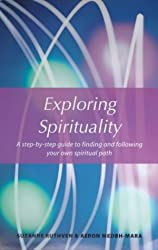 Exploring Spirituality: A Step-by-Step Guide to Finding and Following Your Own Spiritual Path (Pathways)
