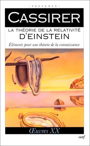 La théorie de la relativité d'Einstein. Eléments pour une théorie de la connaissance par Ernst Cassirer
