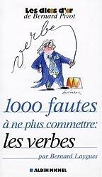 1000 Fautes à ne plus commettre : les verbes
