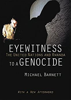 Eyewitness to a Genocide: The United Nations and Rwanda par [Barnett, Michael]