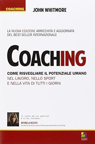 coaching-come-risvegliare-il-potenziale-umano-nel-lavoro-nello-sport-e-nella-vita-di-tutti-i-giorni