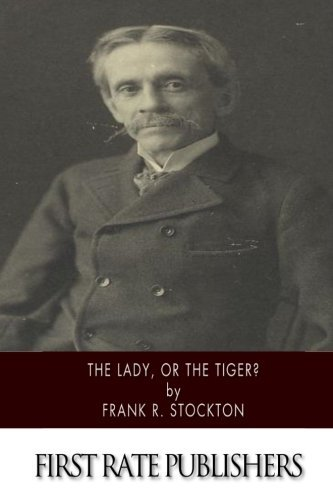 The Lady, or the Tiger? by Frank R. Stockton (2014-06-06)