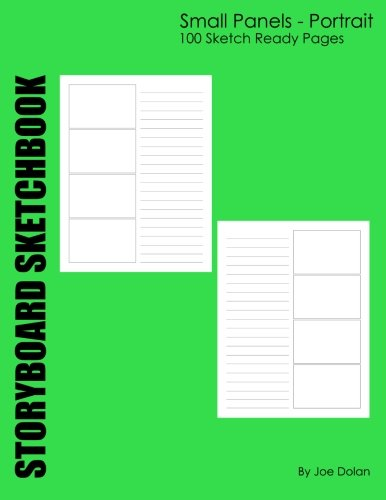 Storyboard Sketchbook: Small Panels - Portrait: The 4 Panel Small Sized Storyboard Sketchbook With Portrait Style Page Layout. Portrait Panel
