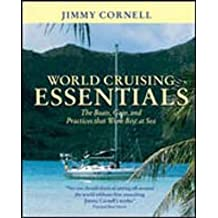 [World Cruising Essentials: The Boats, Gear and Practices That Work Best at Sea] (By: Jimmy Cornell) [published: March, 2003]
