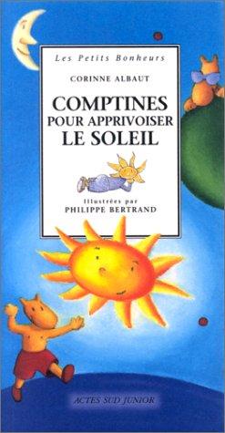 Comptines pour apprivoiser le soleil par Corinne Albaut