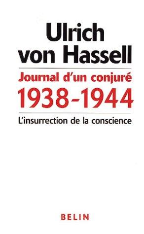Journal d'un conjuré 1938-1944 : L'insurrection de la conscience