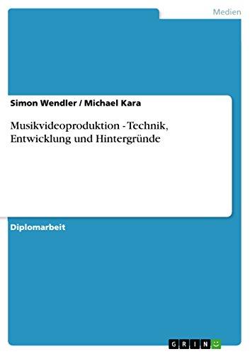 Musikvideoproduktion - Technik, Entwicklung und Hintergründe (German Edition)