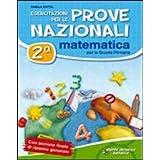 Esercitazioni per le prove nazionali di matematica. Con materiali per il docente. Per la 2ª classe elementare