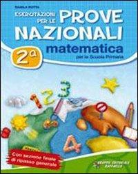 Esercitazioni per le prove nazionali di matematica. Con materiali per il docente. Per la 2 classe elementare