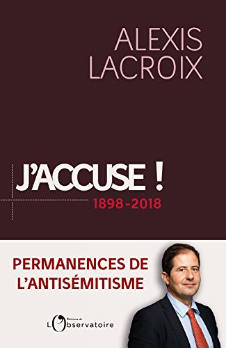 J'accuse…! 1898-2018: Permanences de l'antisémitisme