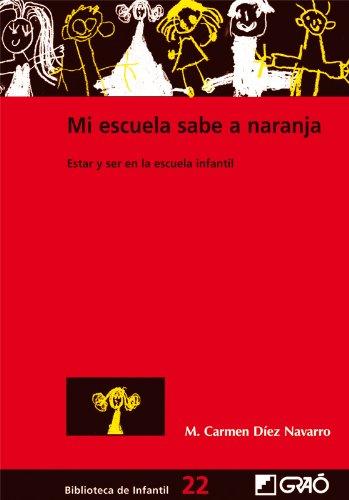 Mi escuela sabe a naranja: 022 (Biblioteca De Infantil) por Mª Carmen Díez Navarro