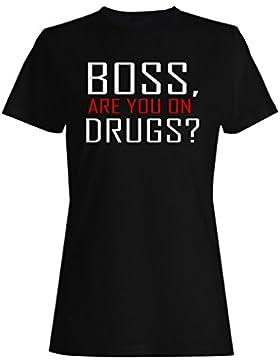Boss ¿Estás en las drogas? Novedad divertida camiseta de las mujeres gg33f