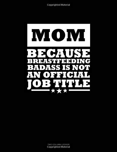 Mom Because Breastfeeding Badass Is Not An Official Job Title: Unruled Composition Book por Engy Publishing