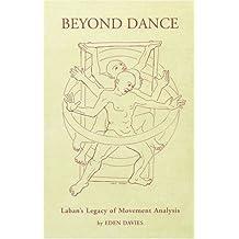 Beyond Dance: Laban's Legacy of Movement Analysis