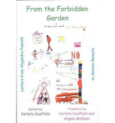 [(From the Forbidden Garden: Letters from Alejandra Pizarnik to Antonio Beneyto )] [Author: Alejandra Pizarnik] [Jan-2004]